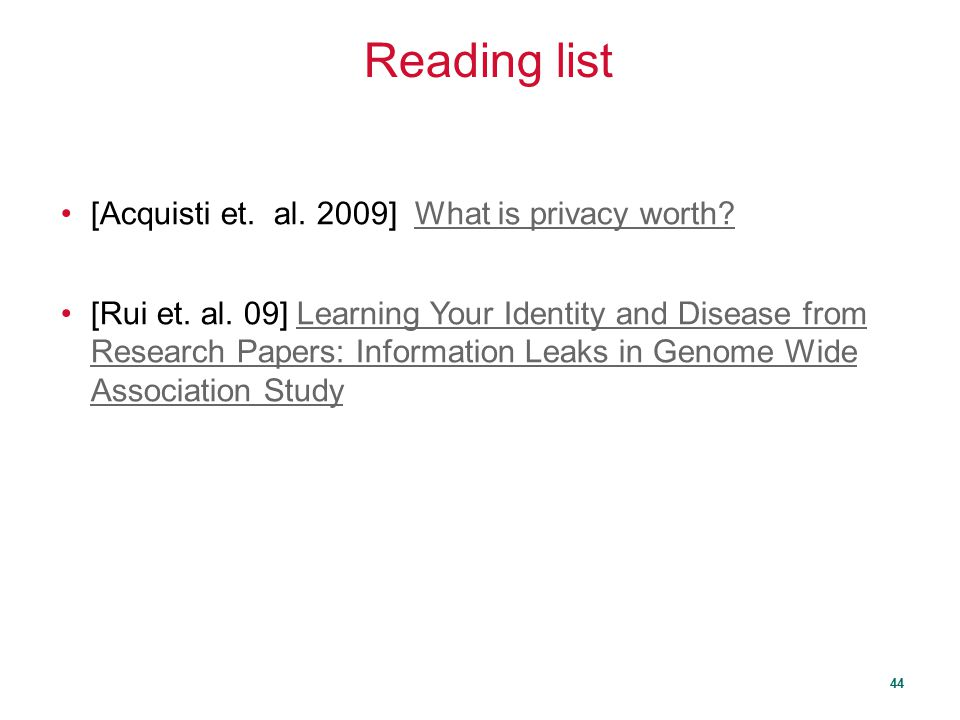 Reading list [Acquisti et. al. 2009] What is privacy worth